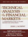 Technical Analysis of the Financial Markets, John J. Murphy